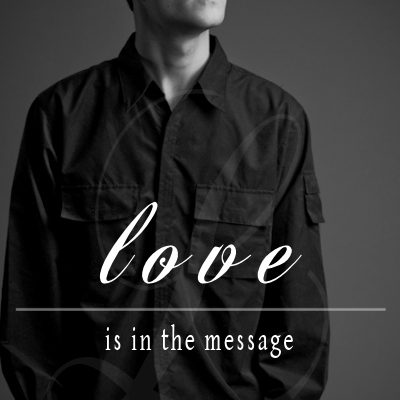 Love Is In The Message