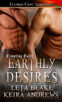 And They Lived Happily Ever After – Earthly Desires by Keira Andrews and Leta Blake