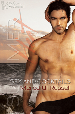 Sex and Cocktails – Meredith Russell