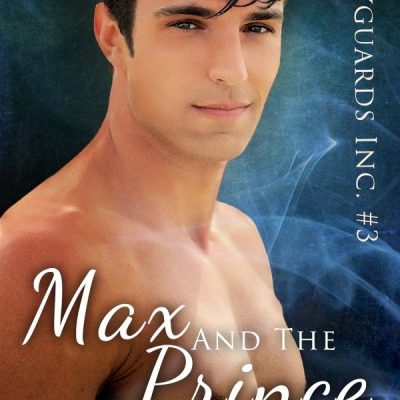 Max and The Prince – Bodyguards Inc. #3