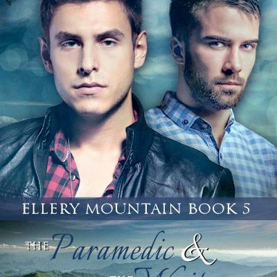 Focus On…The Paramedic & The Writer (Ellery Mountain #5)