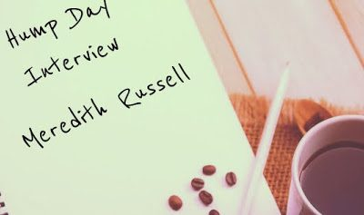 Hump Day Interview – Meredith Russell