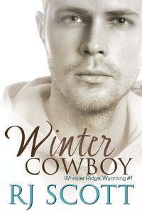 Winter Cowboy, Wyoming book 1, Whisper Ridge, Cowboy, Ranch, Doctor, Family, Small Town Romance, RJ SCOTT