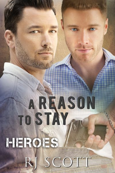 Heroes 1 A Reason To Stay RJ Scott MM Romance Author Action Adventure SEALs