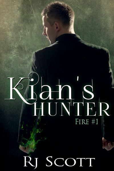 Kian's Hunter - Fire 1 - MM Romance Author RJ Scott