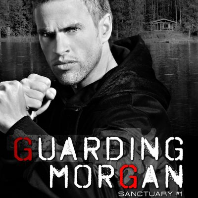 Guarding Morgan (Sanctuary #1)