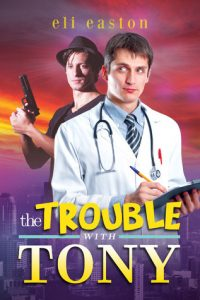 The Trouble With Tony Top Ten MM Romance RJ Scott Eli Easton