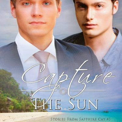 Focus On…Capture The Sun (Sapphire Cay #5)
