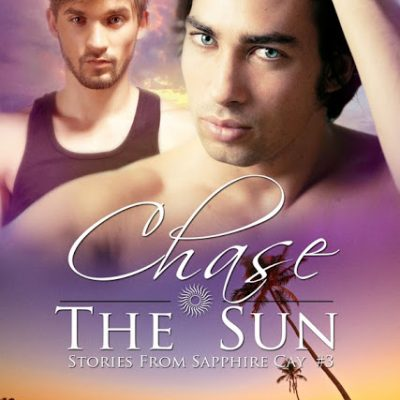 Focus On…Chase The Sun (Sapphire Cay #3)