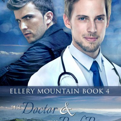 Focus On…The Doctor & The Bad Boy (Ellery Mountain #4)