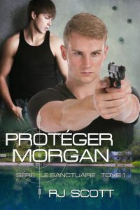 French Translation, Proteger Morgan, Le Sanctuaire, MM Romance, Suspense, RJ Scott