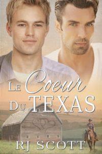 Le Coeur Du Texas, French Translation, Cowboys, RJ Scott, MM Romance, Family Drama, Texas Series