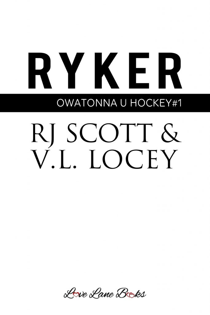 Ryker, Owatonna U Hockey, RJ Scott, V.L. Locey. MM Romance, Hockey Romance, Sports Romance
