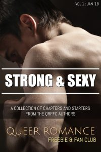 Strong and Sexy A selection of tasters from the queer romance freebie and fan club authors