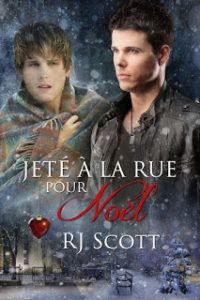 Jeté à la rue pour Noël, French Translation, RJ Scott, MM Romance, Christmas, Noel