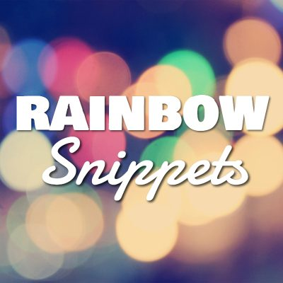 #Rainbow Snippets – July 21
