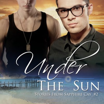 Focus On…Under The Sun (Sapphire Cay #2)