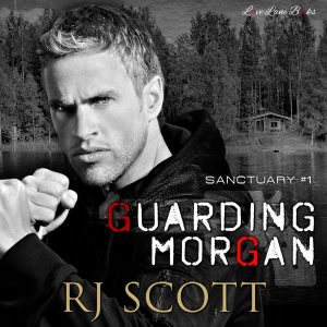 Guarding Morgan Sanctuary Bodyguards FBI SEALS RJ Scott MM Romance