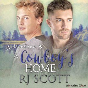 A Cowboy's Home, Montana Series, RJ Scott, Gay Romance, MM Romance