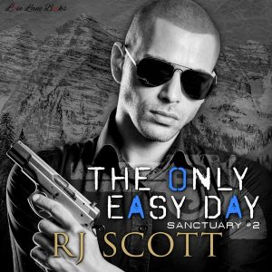 The Only Easy Day Sanctuary Bodyguards FBI SEALS RJ Scott MM Romance