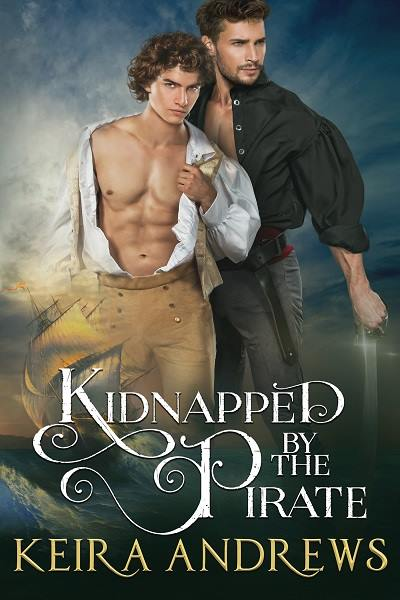 Keira Andrews, Kidnapped By The Pirate, MM Romance, Gay Romance