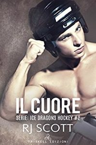 The Heart, Ice Dragons, Hockey Romance, Il cuore, RJ Scott