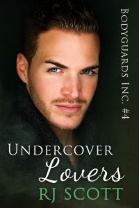 Undercover Lovers Bodyguards Inc RJ Scott MM Romance Author Gay Romance Author Action Adventure