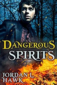 Dangerous Spirits, Jordan L Hawk, MM Romance, Gay Romance