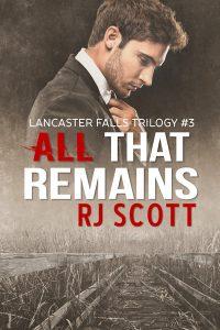 All That Remains, RJ Scott, MM Romance, Gay Romance