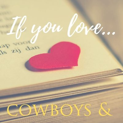 If You Love Cowboys & Ranches….