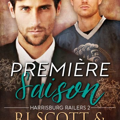 Première Saison (Harrisburg Railers #2)