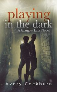 Avery Cockburn, Playing In The Dark, Gay Romance,