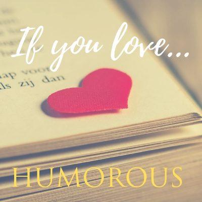 If You Love Humorous Romance…