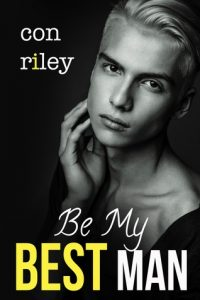 Be My Best Man, Con Riley, MM Romance