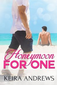 Honeymoon For One, Eli Easton, MM Romance