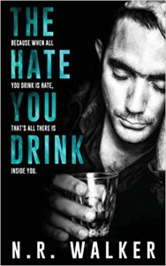 The Hate you Drink, N.R. Walker,