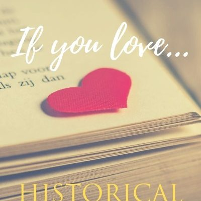 If You Love Historical Romance