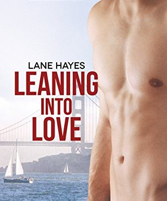 Leaning Into Love (Leaning Into Series #1) – Lane Hayes – Review, 5/5