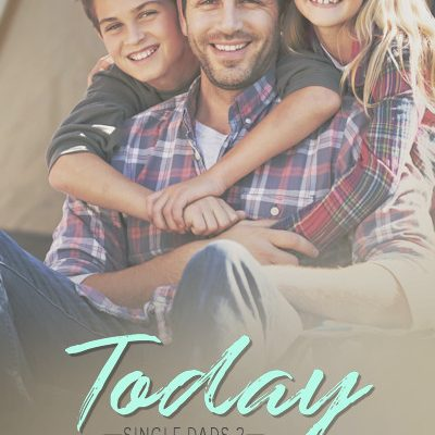 Today (Single Dads #2) – Now Available in Kindle Unlimited