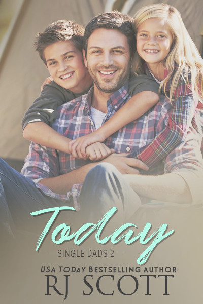 Today (Single Dad book 2) RJ Scott USA Today best selling authors of Gay MM Romance