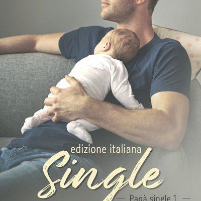 SINGLE (Versione italiana) Papà single, 1 - RJ Scott, MM Romance Author