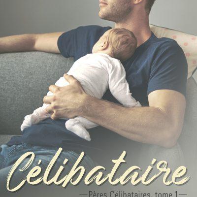Célibataire - Pères Célibataires, tome 1 [Single] RJ SCOTT - mm romance