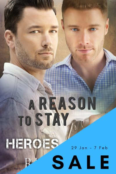 A Reason To Stay RJ Scott Heroes MM Romance Gay SALE for only 99c and Kindle Unlimited