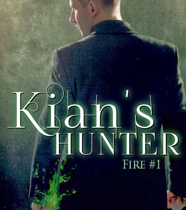 Kian's Hunter – (Fire Trilogy #1)