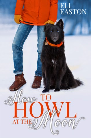 How To Howl At The Moon – Eli Easton