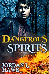 Review of Dangerous Spirits by Jordan L. Hawk