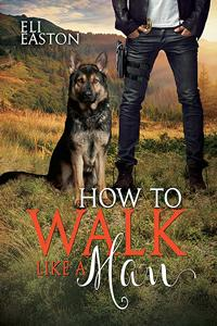 Review of How To Walk Like a Man by Eli Easton