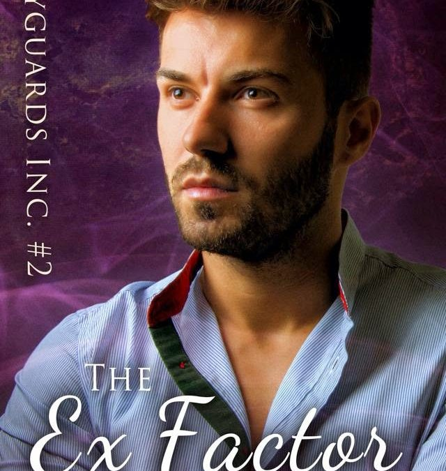 Focus on The Ex Factor (Bodyguards #2)