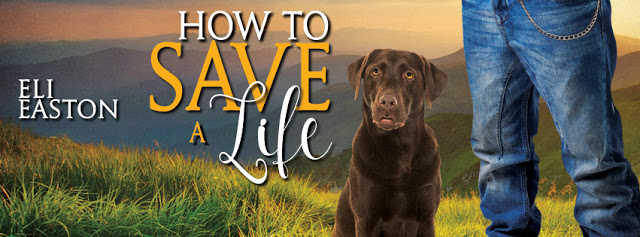 Exclusive Excerpt & Giveaway From Eli Easton – How To Save A Life (Howl #4)