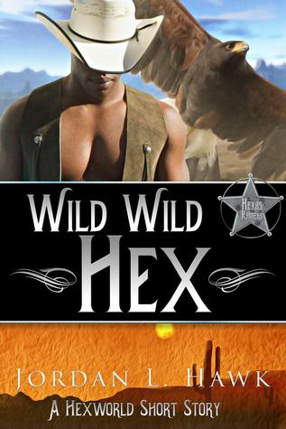 Wild Wild Hex – Jordan L Hawk, Review